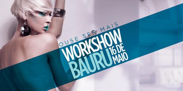 Workshow Bauru: Ouse ser mais! - Blog Danny Cosméticos