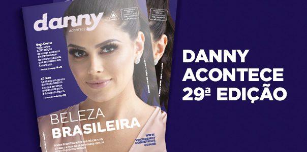 Danny Acontece | 29ª Edição - Blog Danny Cosméticos
