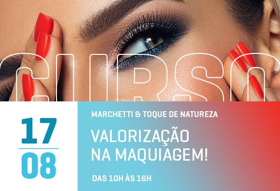 Marchetti & Toque de natureza – Valorização na maquiagem! - Curso Danny Cosméticos